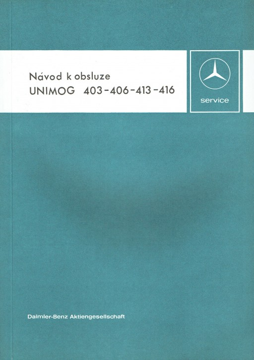 Návod k Obsluze Unimog 403 406 413 316 - 30 424 51 04 Original - 354241000