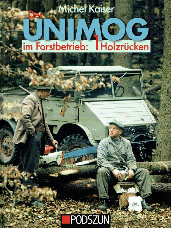 Buch: Unimog im Forstbetrieb: 1 Holzrücken - 604001019