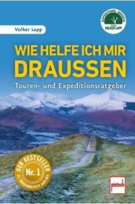 Buch: Wie helfe ich mir draußen - Touren- und Expeditionsratgeber - 604001077