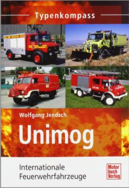 Buch: Typenkompass Unimog - Internationale Feuerwehrfahrzeuge - 604001071